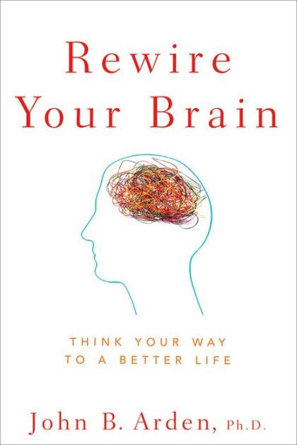 Rewire your brain by john arden pdf